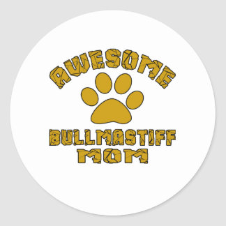 aAWESOME BULLMASTIFF MOM Round Sticker