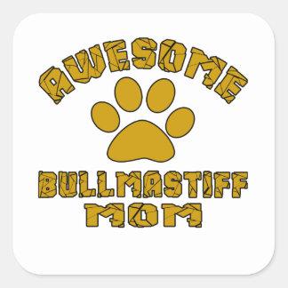 aAWESOME BULLMASTIFF MOM Square Sticker