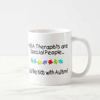 ABA Therapists Are Special People Just Like.... Classic White Coffee Mug