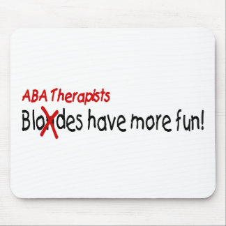 ABA Therapists Have More Fun Mouse Pad