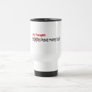 ABA Therapists Have More Fun Coffee Mugs