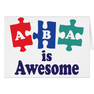 ABA Therapy Is Awesome Greeting Card