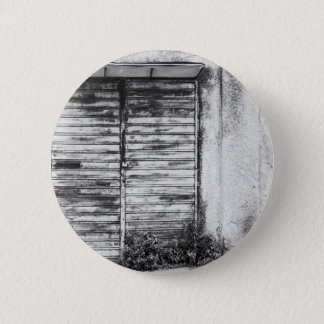 Abandoned shop forgotten bw 2 inch round button