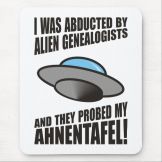 Abducted By Alien Genealogists Mouse Pad