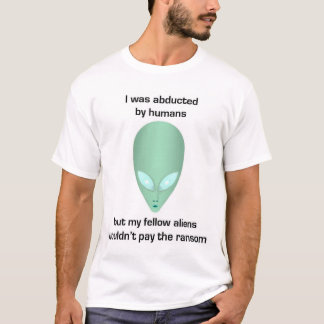 Abducted by Humans (Apparel) T-Shirt