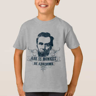 Abe Is Honest Be Abesome T-Shirt