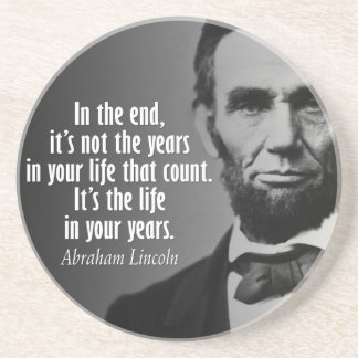 Abe Lincoln Quotation on Life Drink Coaster