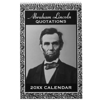 Abe Lincoln Quotes with Presidential Photo Calendars