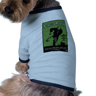 Abe Lincolnstein. the monster that terrorized... Pet Shirt
