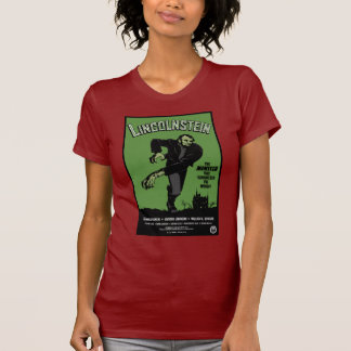 Abe Lincolnstein the monster that terrorized Shirt