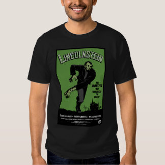 Abe Lincolnstein. the monster that terrorized... T Shirts