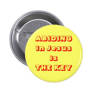 ABIDING in Jesus is THE KEY 2 Inch Round Button