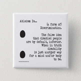 Ableism Is... 2 Inch Square Button