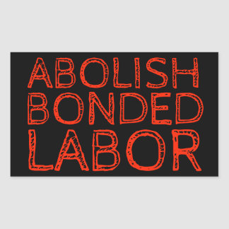 ABOLISH BONDED LABOR STICKER