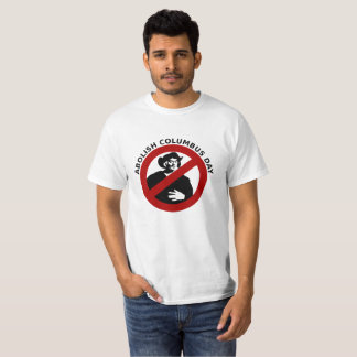 Abolish Columbus Day T-Shirt
