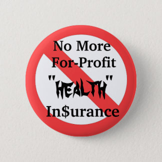 Abolish For-Profit Health Insurance 2 Inch Round Button