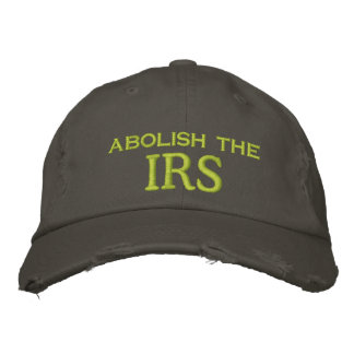 abolish the, IRS Embroidered Hat
