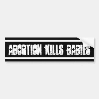 Abortion Kills Babies Bumper Sticker