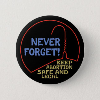 Abortion Safe & Legal 2 Inch Round Button