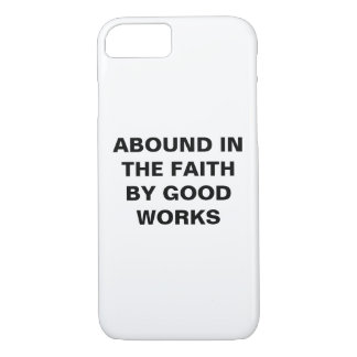 """""""Abound In The Faith..."""" Apple iPhone 8/7 Case"""