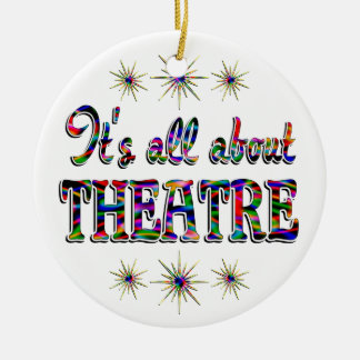 About Theatre Ceramic Ornament
