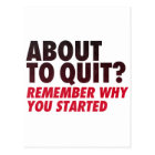 About to Quit? Remember Why You Started Motivation Postcard