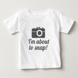 About to Snap Baby T-Shirt