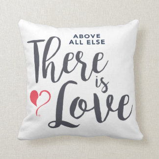 Above All Else There is Love Square Pillow