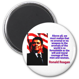 Above All We Must Realize - Ronald Reagan Magnet
