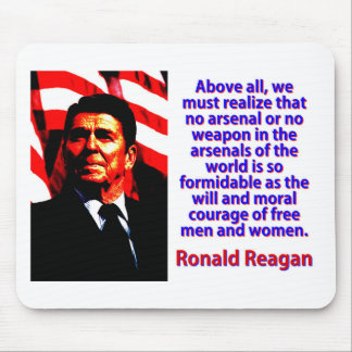 Above All We Must Realize - Ronald Reagan Mouse Pad