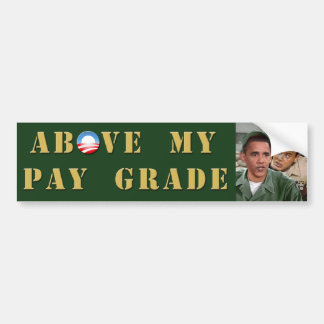 Above My Pay Grade Bumper Sticker