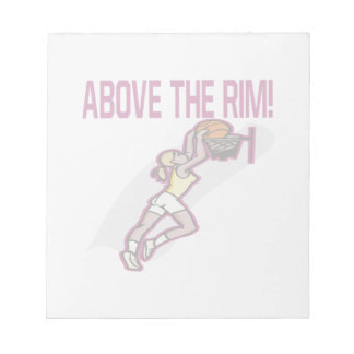 Above The Rim Notepad