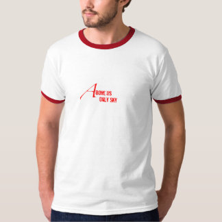 Above Us Only Sky T-Shirt