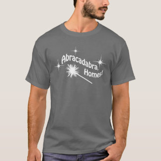 Abracadabra, Homes! T-Shirt