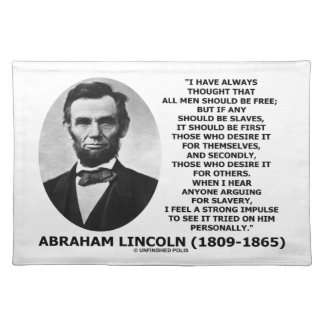 Abraham Lincoln All Men Should Be Free Slavery Place Mats