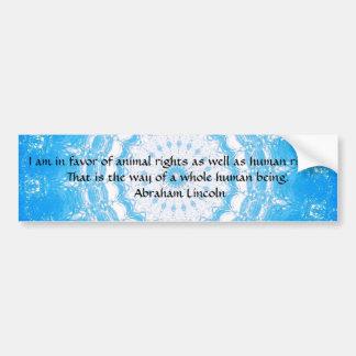 Abraham Lincoln  Animal Rights Quote Bumper Sticker