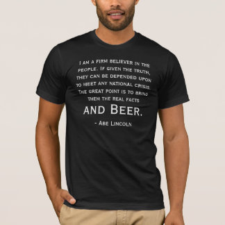 Abraham Lincoln Beer Quote T-Shirt