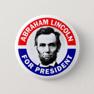 Abraham Lincoln For President 2 Inch Round Button