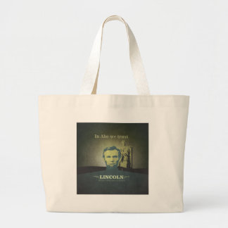 Abraham Lincoln, In Abe we Trust Large Tote Bag