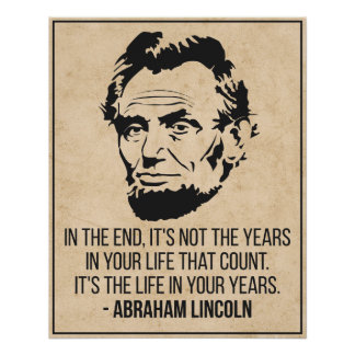 Abraham Lincoln 'Life in your years' Quote Poster