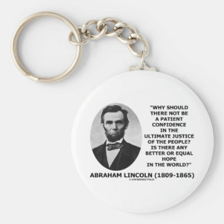 Abraham Lincoln Patient Confidence Justice Quote Keychain