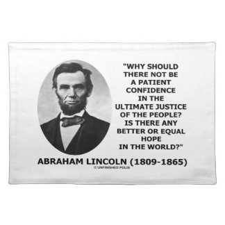 Abraham Lincoln Patient Confidence Justice Quote Place Mat