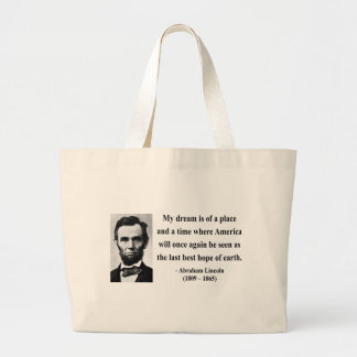 Abraham Lincoln Quote 10b Large Tote Bag