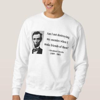 Abraham Lincoln Quote 12b Sweatshirt