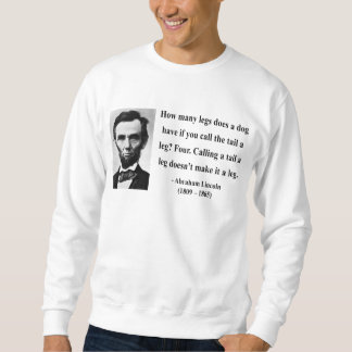 Abraham Lincoln Quote 13b Sweatshirt