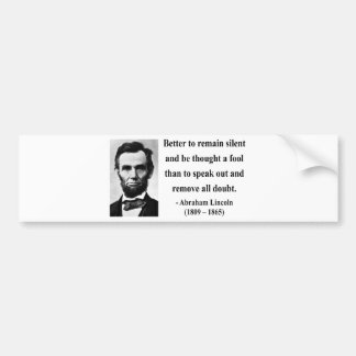 Abraham Lincoln Quote 15b Bumper Sticker