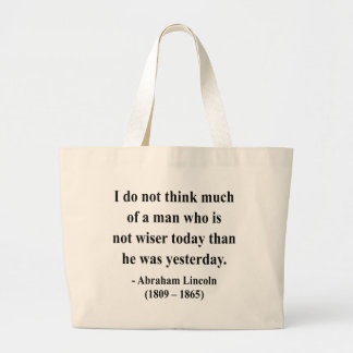 Abraham Lincoln Quote 17a Large Tote Bag