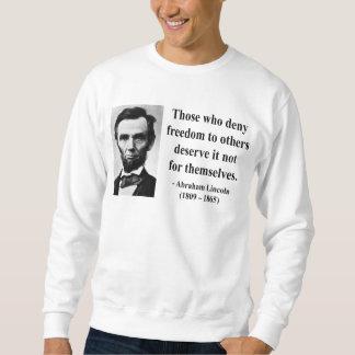 Abraham Lincoln Quote 3b Sweatshirt