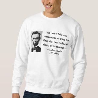 Abraham Lincoln Quote 4b Sweatshirt