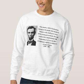 Abraham Lincoln Quote 9b Sweatshirt